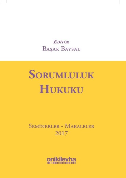 Sorumluluk Hukuku Seminerler Makaleler 2017.pdf