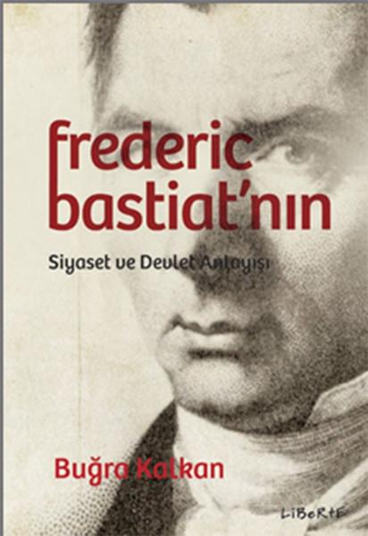 Federic Bastiatnın Siyaset ve Devlet Anlayışı.pdf