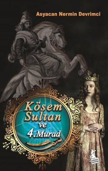 Kösem Sultan ve 4. Murad.pdf