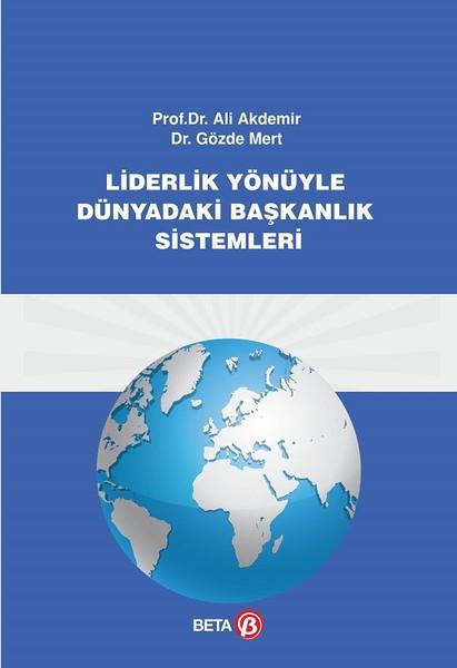 Liderlik Yönüyle Dünyadaki Başkanlık Sistemleri.pdf