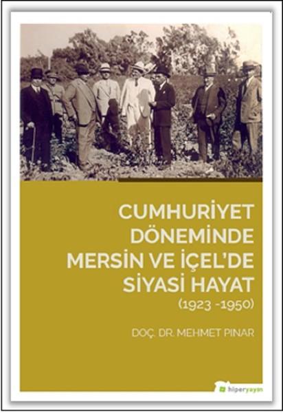 Cumhuriyet Döneminde Mersin ve İçel'de Siyasi Hayat  1923-1950.pdf