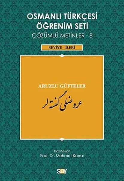 Osmanlı Türkçesi Öğrenim Seti Çözümlü Metinler 8-(Seviye-İleri) Aruzlu Güfteler.pdf