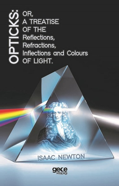 Opticks-Or, A Treatise Of The Refractions, İnflections And Colours Light.pdf
