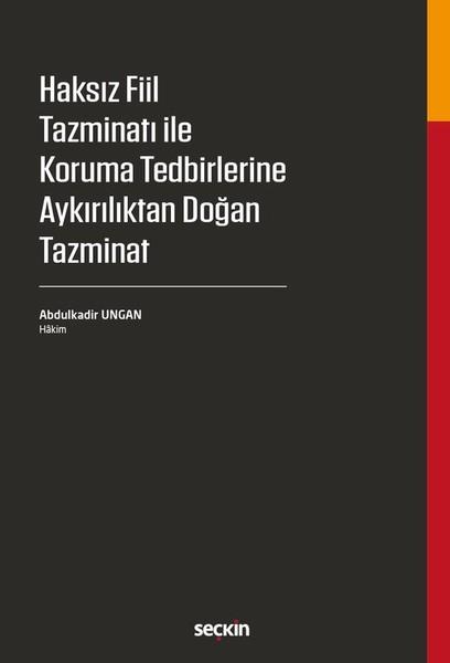 Haksız Fiil Tazminatı ile Koruma Tedbirlerine Aykırılıktan Doğan Tazminat.pdf