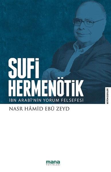 Sufi Hermenötik-İbn Arabinin Yorum Felsefesi.pdf