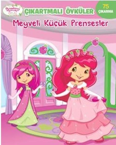 Çilek Kız-Meyveli Küçük Prensesler-Çıkartmalı Öyküler.pdf