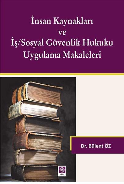 İnsan Kaynakları ve İş-Sosyal Güvenlik Hukuku Uygulama Makaleleri.pdf