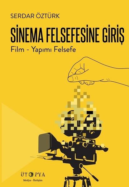 Sinema Felsefesine Giriş-Film Yapımı Felsefe.pdf