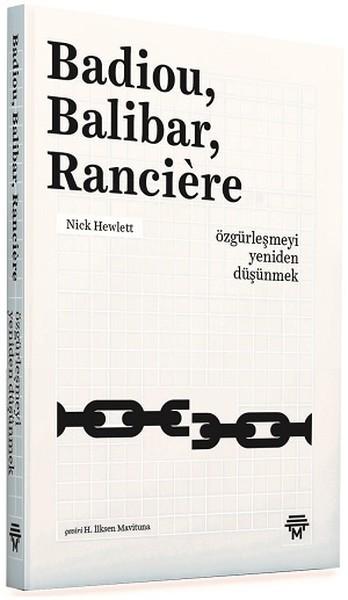 Badiou,Balibar,Ranciere-Özgürleşmeyi Yeniden Düşünmek.pdf
