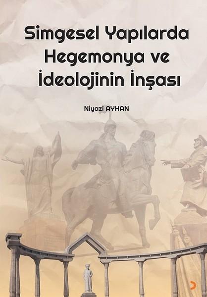 Simgesel Yapılarda Hegemonya ve İdeolojinin İnşası.pdf
