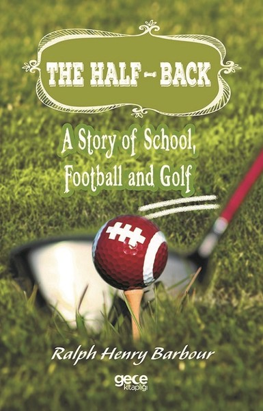 The Half-Back-A Story Of School, Football, And Golf.pdf