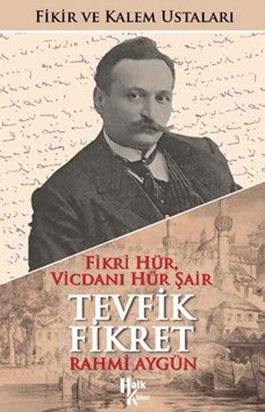 İmzalı-Tevfik Fikret-Fikri Hür Vicdanı Hür Şair-Fikir ve Kalem Ustaları.pdf