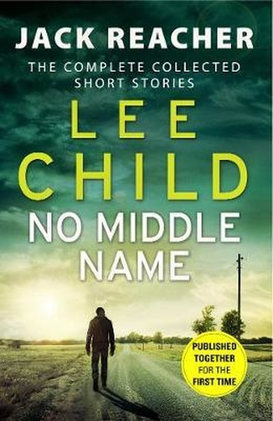 No Middle Name: The Complete Collected Jack Reacher Stories (Jack Reacher Short Stories).pdf