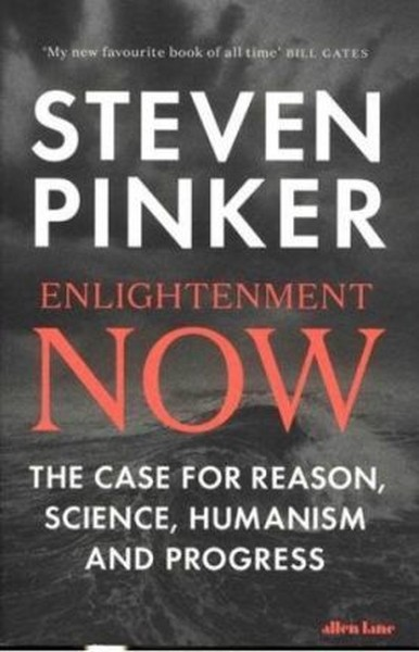 Enlightenment Now: The Case for Reason, Science, Humanism, and Progress.pdf