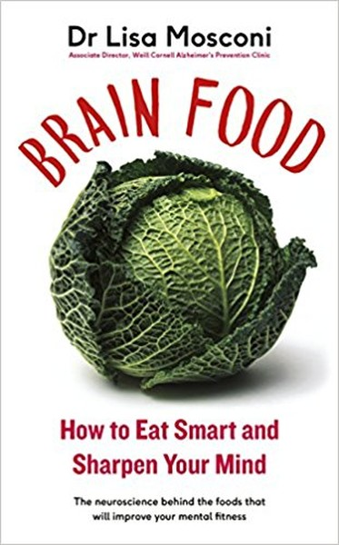 Brain Food: How to Eat Smart and Sharpen Your Mind.pdf