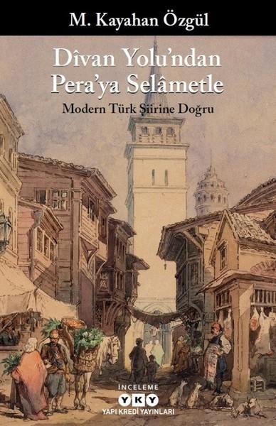 Divan Yolundan Peraya Selametle Modern Türk Şiirine Doğru.pdf