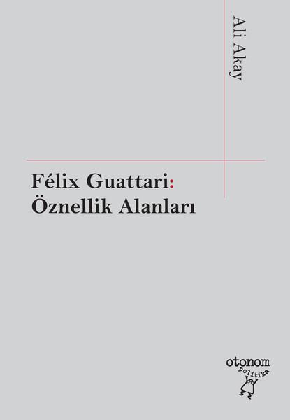 Felix Guattari: Öznellik Alanları.pdf