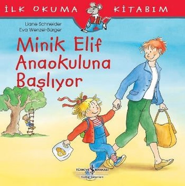 Minik Elif Anaokuluna Başlıyor-İlk Okuma Kitabım.pdf