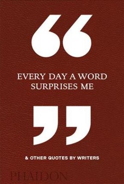 Every Day a Word Surprises Me & Other Quotes by Writers.pdf
