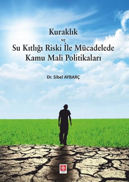 Kuraklık ve Su Kıtlığı Riski ile Mücadele Kamu Mali Politikaları.pdf