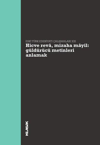 Hicve Reva Mizaha Mayil-Güldürücü Metinleri Anlamak-Eski Türk Edebiyatı Çalışmaları 13.pdf