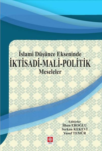 İslami Düşünce Ekseninde İktisadi-Mali Politik Meseleler.pdf