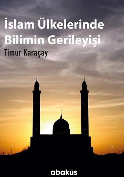 İslam Ülkelerinde Bilimin Gerileyişi.pdf