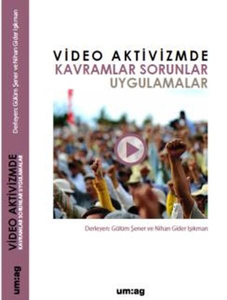 Video Aktivizmde Kavramlar Sorunlar Uygulamalar.pdf
