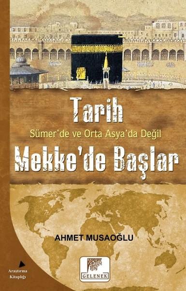 Tarih Sümer'de ve Orta Asya'da Değil Mekke'de Başlar.pdf
