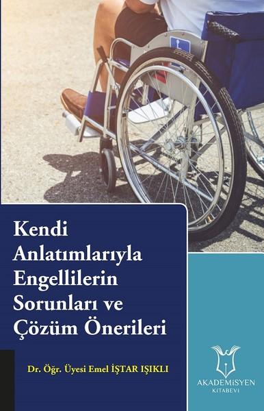 Kendi Anlatımlarıyla Engellilerin Sorunları ve Çözüm Önerileri.pdf