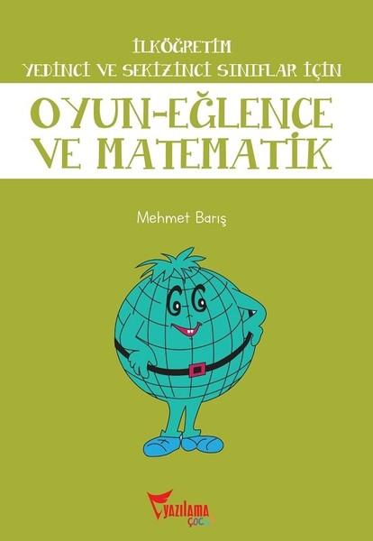 İlköğretim Yedinci ve Sekizinci Sınıflar için Oyun Eğlence ve Matematik.pdf