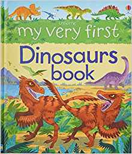My Very First Dinosaurs Book (My Very First Books).pdf