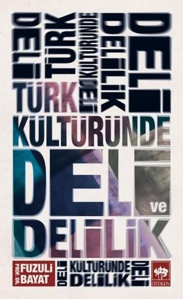 Türk Kültüründe Deli ve Delilik.pdf
