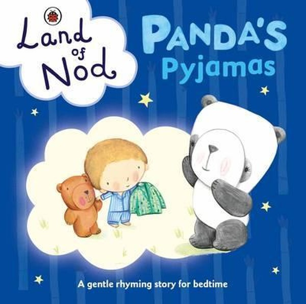Pandas Pyjamas: A Ladybird Land of Nod Bedtime Book.pdf