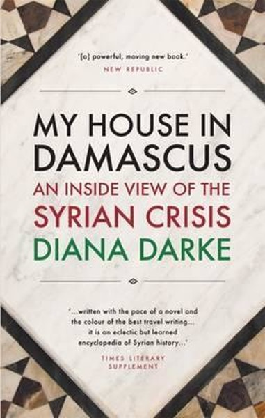 My House in Damascus: An Inside View of the Syrian Crisis.pdf