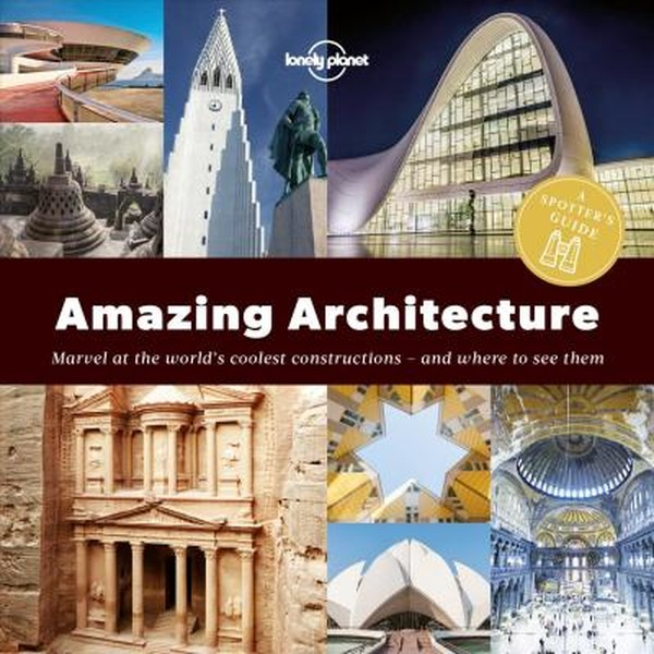A Spotters Guide to Amazing Architecture (Lonely Planet).pdf