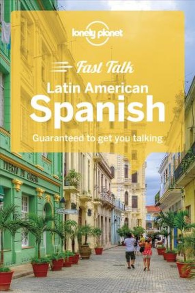 Lonely Planet Fast Talk Latin American Spanish (Phrasebook).pdf