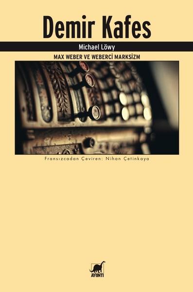 Demir Kafes-Max Weber ve Weberci Marksizm.pdf