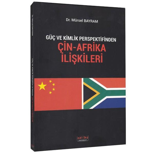 Güç ve Kimlik Perspektifinden Çin-Afrika İlişkileri.pdf