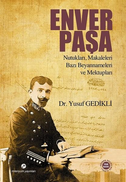 Enver Paşa-Nutukları, Makaleleri Bazı Beyannameleri ve Mektupları.pdf