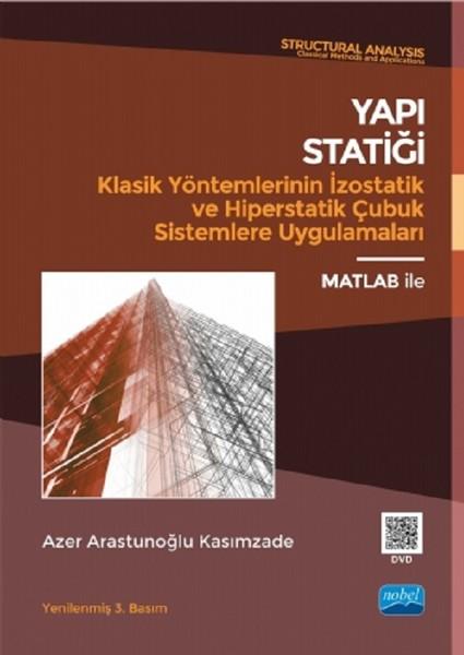 Yapı Statiği Klasik Yöntemlerinin İzostatik ve Hiperstatik Çubuk Sistemlere Uygulamaları.pdf