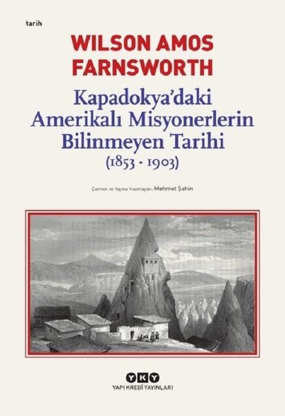 Kapadokyadaki Amerikalı Misyonerlerin Bilinmeyen Tarihi 1853-1903.pdf