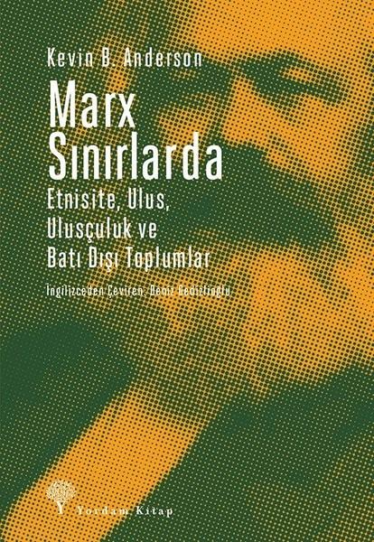 Marx Sınırlarda-Etnsite, Ulus, Ulusçuluk ve Batı Dışı Toplumlar.pdf