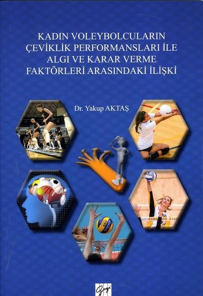 Kadın Voleybolcuların Çeviklik Performansları ile Algı ve Karar Verme Faktörleri Arasındaki İlişki.pdf