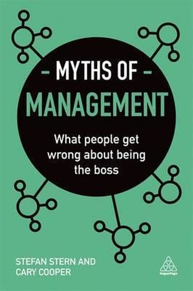 Myths of Management: What People Get Wrong About Being the Boss (Business Myths).pdf