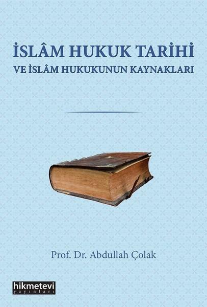 İslam Hukuku Tarihi ve İslam Hukukunun Kaynakları.pdf
