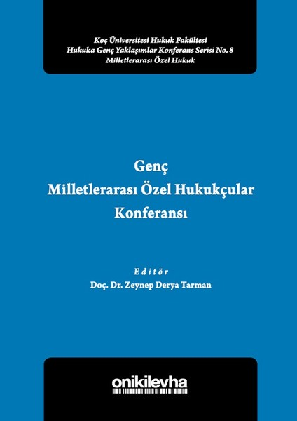 Genç Milletlerarası Özel Hukukçular Konferansı 2-Koç Üniversitesi Hukuk Fakültesi  Hukuka Genç Yakla.pdf