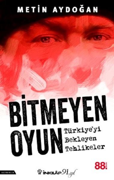 Bitmeyen Oyun-Türkiyeyi Bekleyen Tehlikeler.pdf