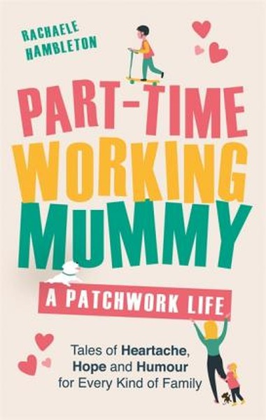 Part-Time Working Mummy: A Patchwork Life.pdf