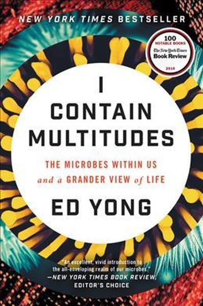 I Contain Multitudes: The Microbes Within Us and a Grander View of Life.pdf